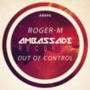 Roger-M - Out Of Control (Original Mix)