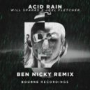 Will Sparks & Joel Fletcher - Acid Rain (Ben Nicky Remix)