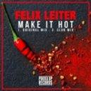 Felix Leiter - Make It Hot (Club Mix)