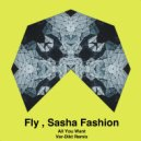 Fly & Sasha Fashion - All You Want (Ver-Dikt Remix)