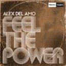 Alex Del Amo - Feel The Power (Original Mix)