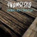 4n0mSiSko - Ladies Don\'t Like Me (Original Mix)