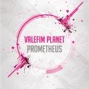 Valefim Planet - Prometheus (Original Mix)