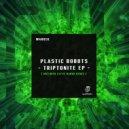 Plastic Robots - Triptonite (Original Mix)