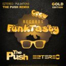 Eztereo & The Push - Pulsations (The Push Remix)