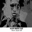 Satured Fat - New Jack (original mix)