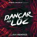 Gui Brazil  &  Caio Lima Dj  &  Bruno Dmorar  - Dançar Na Luz (feat. Bruno Dmorar)