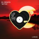 El Croata - Better (Original Mix)