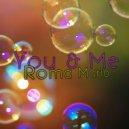 Roma Mario - You & Me (Original Mix)