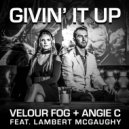 Velour Fog & Angie C & Lambert McGaughy - Givin\' It Up (feat. Lambert McGaughy) (Original)