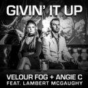 Velour Fog & Angie C & Lambert McGaughy - Givin\' It Up (feat. Lambert McGaughy) (Original)