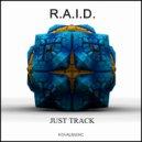 R.A.I.D. - Just Track (Original Mix)