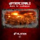 Untraceable & Untraceable - Born to Collapse