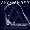 Alyx Ander feat. Caroline Pennell  -  Wake Up For The Night (Original Mix)