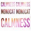 Monocat - Calmness (Original Mix)