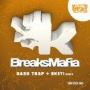 BreaksMafia - Bass Trap (Sketi Remix)