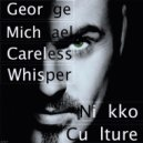 George Michael - Careless Whisper (Nikko Culture Remix)