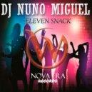 Dj Nuno Miguel - Eleven Snack (Original Mix)