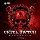 Crtcl Swtch - Fearnoize