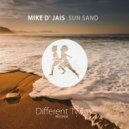 Mike D' Jais - Sun Sand  (Original Mix)