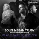 Solis & Sean Truby with Audrey Gallagher - What It Takes To Love You