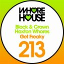 Hoxton Whores & Block & Crown - Get Freaky