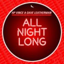 HP Vince & Dave Leatherman - All Night Long (Deep Mix)
