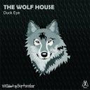 Duck Eye - The Wolf House (Original Mix)