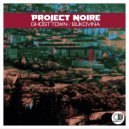Project Noire - Ghost Town (Original Mix)