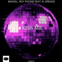 Maxdal, Roy Picone feat. B. Grace - Kiss Me