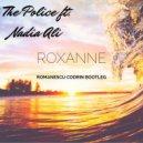 The Police feat. Nadia Ali - Roxanne (Romanescu Codrin Bootleg)