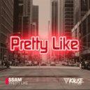 SSAM - Pretty Like