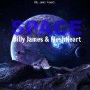 Billy James & FleshHeart - Space. Billy James Rework (Original Mix)