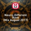 sf_Alex - Neuro-Different Rave (Mix August 2017)