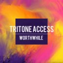 Tritone Access - Worthwhile