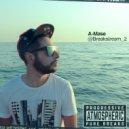 A-Mase - #BreakSTREAM 2 (Album Mix)