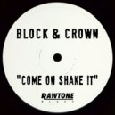 Block & Crown - Come On Shake It (Original Mix)