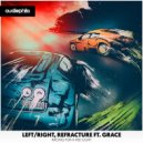 Left/Right & Refracture Ft. Grace - Racing For A Red Light (Beat-Breaker Remix)