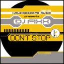 DJ Fixx - Don't Stop (Fixx's Jungle Mix)