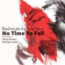 Radiolab feat. Emilie Chick - No Time To Fall (Original Mix)
