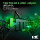 Nick The Kid & Mark Hashimi - Half Breed (Wavetraxx Remix)