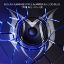 Ruslan Radriges pres. Mantra & Lucid Blue - Take Me Higher (Extended Club Mix)
