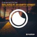 O.B.M Notion - Walking In An Empty Street (Original Mix)
