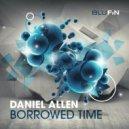 Daniel Allen - Borrowed Time (Original Mix)