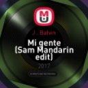 J . Balvin -  Mi gente (Sam Mandarin edit)