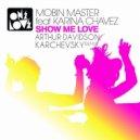 Mobin Master Feat. Karina Chavez  - Show Me Love (Arthur Davidson, Karchevsky Remix)