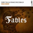 Ferry Tayle &  Franco Riccobaldi - Who Knew (Extended Mix)
