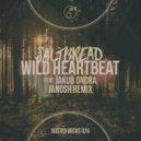 Saltbread feat. Jakub Ondra Wild  - Wild Heartbeat (Janosh Extended Remix)