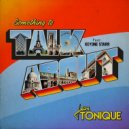 Jean Tonique, Keyone Starr  - Something to Talk About (Club Edit)