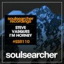Steve Vasques - I\'m Horney Tonight (Original Mix)